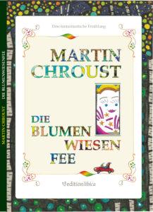 Martin Chroust: Die Blumenwiesenfee (U1)